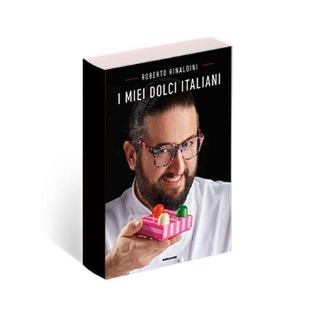 """book - """"I miei dolci ITALIANI"""" di Roberto Rinaldini"""