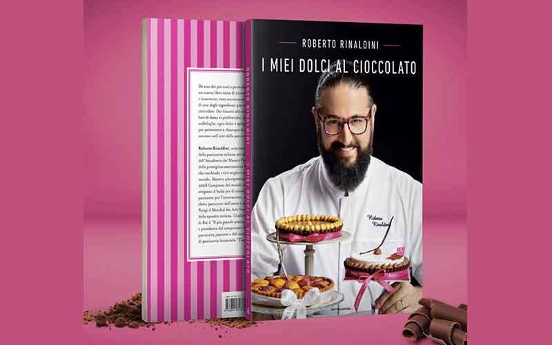 DolcialCiocco RR - I miei dolci al Cioccolato è il nuovo libro di Roberto Rinaldini